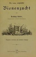 view Die neue, nützlichste Bienenzucht / von Ludwig Huber.