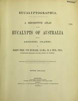 view Eucalyptographia : a descriptive atlas of the eucalypts of Australia and the adjoining islands / by Baron Ferd. von Mueller.