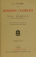 view A guide to modern cookery / by Mary Harrison ; with a preface by Sir Thomas Dyke Acland.