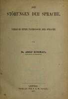 view Die Störungen der Sprache : Versuch einer Pathologie der Sprache / von Adolf Kussmaul.