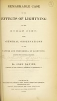 view Remarkable case of the effect of lightning on the human body : with general observations on the nature and phenomena of lightning. Adapted for general readers / by John Davies.