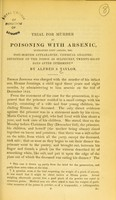 view Trial for murder by poisoning with arsenic, Berkshire Lent Assizes, 1845 : Post-mortem appearences; chemical analysis; detection of the poison as sulphuret, twenty-eight days after interment / by Alfred S. Taylor.