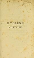 view Hygiene militaire ou, avis sur les moyens de conserver la sante des troupes / par J. Rom. Louis Kerckhoffs.