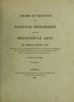 view A course of lectures on natural philosophy and the mechanical arts. / by Thomas Young.