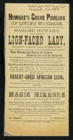 view [Undated handbill (October 1883?) advertising Madame Howard, the African lion-faced lady at Howard's Grand Pavilion of Living Wonders, 162 New Cut, Waterloo, London. She appears to have been a black woman with a beard].