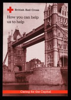 view [British Red Cross Society leaflet asking for donations to help their work in London. Tower Bridge on the front].