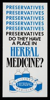 view [Leaflet about the use of preservatives in herbal medicines].