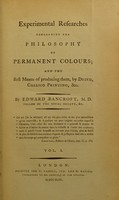 view Experimental researches concerning the philosophy of permanent colours, and the best means of producing them by dyeing, calico printing, etc. : vol. 1 / by Edward Bancroft.