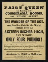 view The Fairy Queen : now exhibiting at the Cosmorama Rooms, 209, Regent Street : the wonder of the age, and smallest child in the world, fourteen months old, sixteen inches high and weighs only four pounds!.