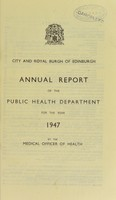 view [Report 1947] / Medical Officer of Health, Edinburgh City.