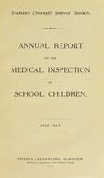 view [Report 1912-1913] / School Health Service, Paisley.