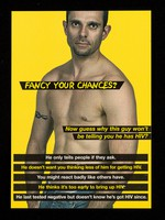 view Fancy your chances? : now guess why this guy won't be telling you he has HIV? / Terrence Higgins Trust, LADS, C.L.A.S.H., London Gay Men's HIV Prevention Partnership, MetroM8.