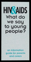 view HIV&AIDS : what do we say to young people? : an information guide for parents and carers / Manchester City Council.