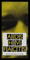 view AIDS HIV: facts : an exhibition / London Strategic Policy Unit, Association of London Authorities.