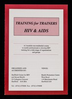 view Training for trainers : a 3-module non-residential course to enable professionals to develop HIV training for a wide range of organisations and groups / organised by Sheffield Centre for HIV and Sexual Health.