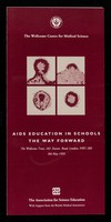 view AIDS education in schools, the way forward : The Wellcome Trust, 183 Euston Road, London, NW1 2BE, 8th May 1993.
