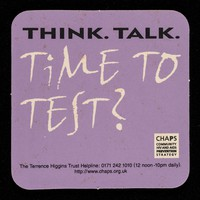 view Think. Talk. Time to test? : HIV testing in and around London / CHAPS, Community HIV and AIDS Prevention Strategy.