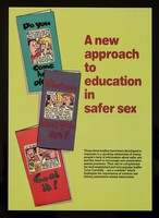 view A new approach to education in safer sex : these three leaflets have been developed in response to a growing awareness of young people's lack of information about safer sex ... / Brook Advisory Centres.