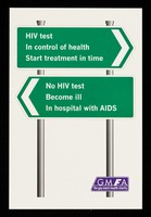 view HIV test, in control of health, start treatment on time : No HIV test, become ill, in hospital with AIDS / GMFA.