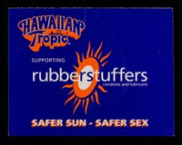 view Hawaiian Tropic supporting Rubberstuffers condoms and lubricant : safer sun - safer sex