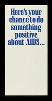 view Here's your chance to do something positive about AIDS : make a donation today to The Terrence Higgins Trust / The Terrence Higgins Trust.