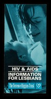 view HIV & AIDS : information for lesbians / Terrence Higgins Trust.