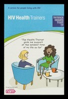 view HIV health trainers : a service for people living with HIV / Terrence Higgins Trust ; in partnership with NAM ; service funded by South London HIV Partnership, Pan-London HIV Prevention Programme.