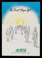 view The best hope yet... / AVERT.