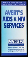 """view AVERT's AIDS & HIV services : """"AVERTing AIDS and HIV"""" through education and funding medical research / AVERT."""
