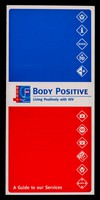 view Body Positive : living positively with HIV : a guide to our services / Body Positive.