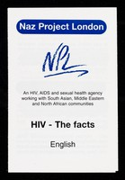 view HIV - the facts / Naz Project London, NPL, an HIV, AIDS and sexual health agency working with South Asian, Middle Eastern and North African communities.