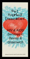 view Get yourself connected : HIV & AIDS services in Bexley & Greenwich / Bexley & Greenwich Health Promotion Service.