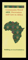 view Community-based AIDS prevention and care in Africa : building on local initiatives.