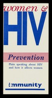 view Women & HIV : prevention : plain speaking about HIV and how it affects women / Immunity.
