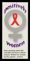 view Positively Women : plain speaking about HIV and Aids and how it affects women. Written for women by the experts - women.