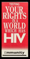 view Testing : your rights in a world which has HIV