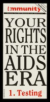 view Your rights in the AIDS era. 1, Testing