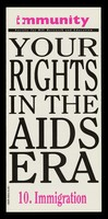 view Your rights in the AIDS era. 10, Immigration