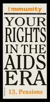 view Your rights in the AIDS era. 13, Pensions