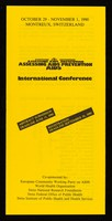 view October 29 - November 1, 1990, Montreux, Switzerland : First announcement : Assessing AIDS prevention : international conference : abstract submission deadline June 15, 1990, registration deadline September 30, 1990 / Department of Social and Preventive Medicine, University of Lausanne.