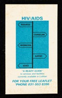 """view HIV/AIDS : """"a ready guide"""" to services and facilities currently available in Lothian : for your free leaflet phone 031-553 8396."""