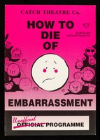 view How to die of embarrassment : by Bill Dunlop and Catch Theatre Co. : unofficial programme / Catch Theatre Co.