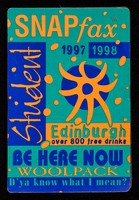 view SNAPfax 1997 1998 : student Edinburgh : over 800 free drinks : be here now : Woolpack ; d'ya know what I mean? / SNAPfax.