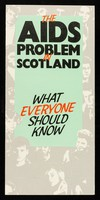 view The AIDS problem in Scotland : what everyone should know / issued by the Scottish Health Education Group.