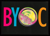 view BYOC : bring your own condom : Taking Care with sex / Lothian Health ; designed by The Graphics Company.