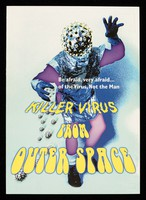 view Killer virus from outer space : be afraid, very afraid.. of the virus, not the man