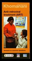 view Anti-retroviral treatment (ART) : answers to common questions / Khomanani.