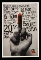 view De colère de sexe d'amour d'action de zap de combat de plaisir de sang de mort de fierté de loi de force de capotes de manif de vie de silence de combat de lutte contre le SIDA : 20 ans d'ACT UP Paris : Act Up-Paris 2009 : affiche pour les 20 ans de l'association / ACT UP Paris.