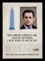 view Voici 2 moyens d'arrêter le SIDA : L'un a fait ses preuves, l'autre devra les faire en 2012 ... votez pour celui qui aura le courage d'agir : [Nicolas Sarkozy] / AIDES.