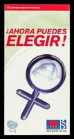 view Ahora puedes elegir! : el preservativo feminino / ARCAT, Association de Recherche de Communication et d'Action pour l'accès aux Traitements.
